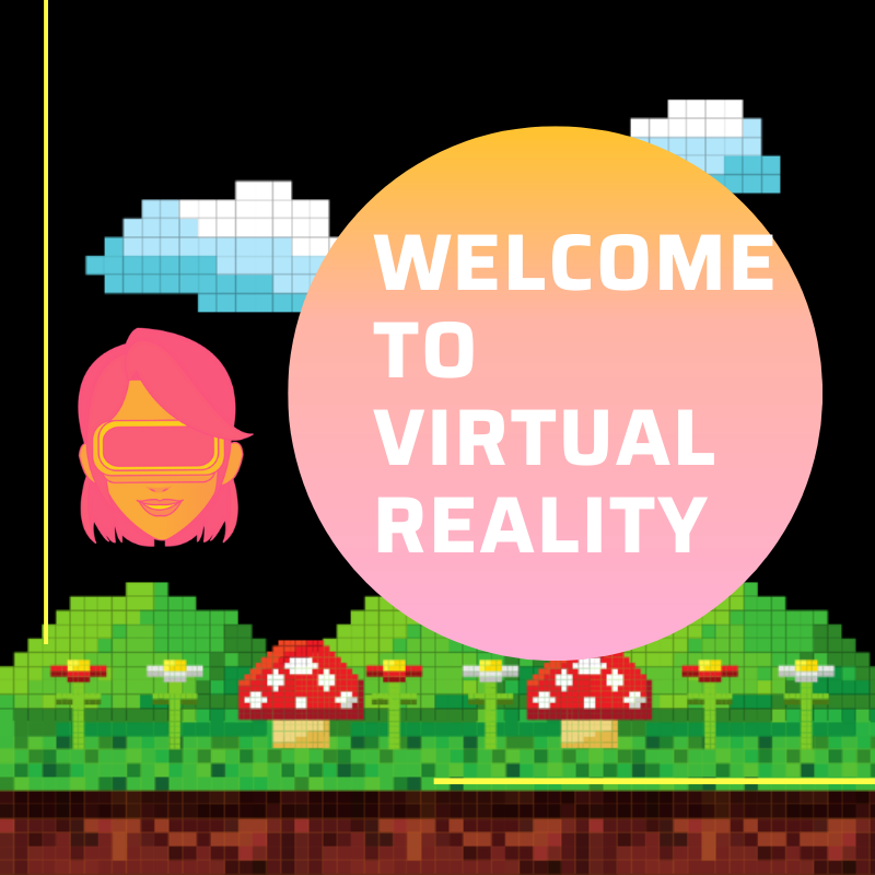 Welcome to Virtual Reality!