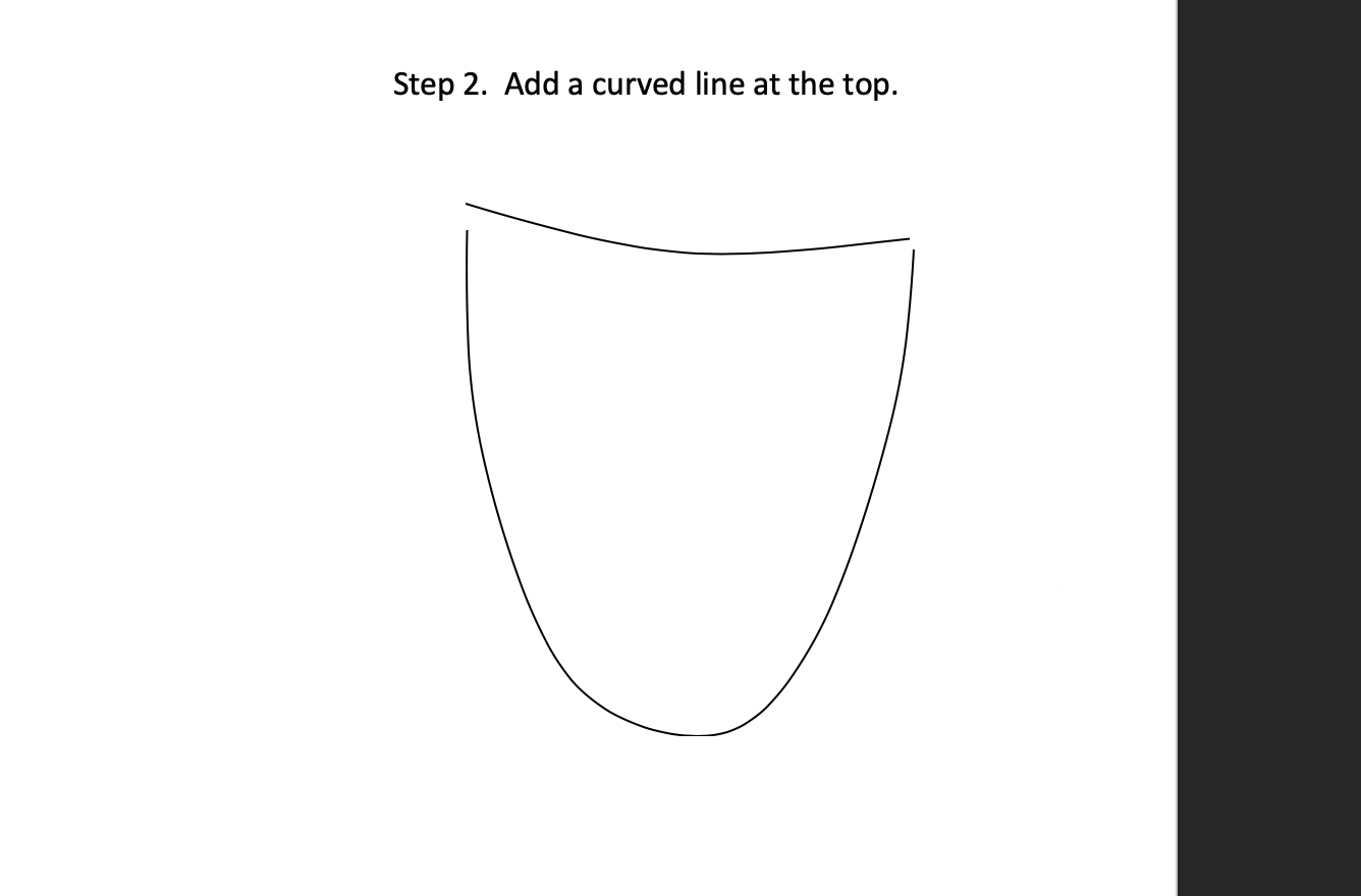 STEP 2 - Add a curved line at the top