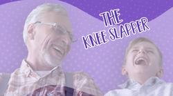 The Knee Slapper