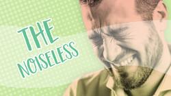 The Noiseless