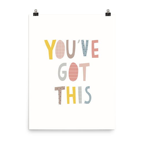You've Got This Motivational Quote Print