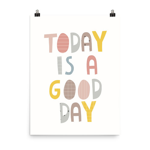 Today Is A Good Day Motivational Quote Print