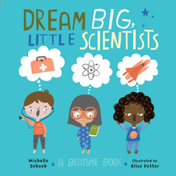 Dream Big, Little Scientists Cover