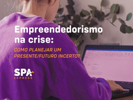 Empreendedorismo na crise: como planejar em um presente/futuro incerto?