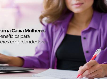 Programa Caixa Mulheres traz benefícios para mulheres empreendedoras