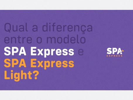 Qual a diferença entre o modelo SPA Express tradicional e o Light?