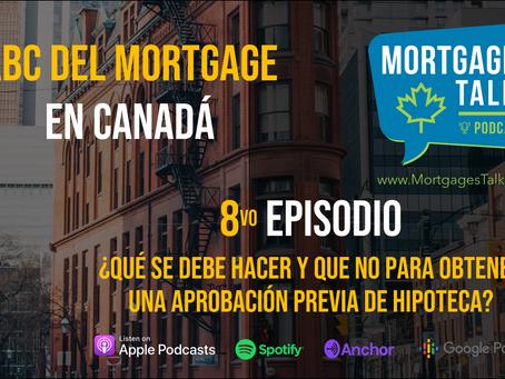 8vo Episodio - ¿Qué se debe y qué no durante la pre-aprobación y durante cierre de la hipoteca?