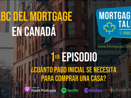 1er. Episodio - ¿Cuanto Pago Inicial se Necesita para Comprar una Casa?