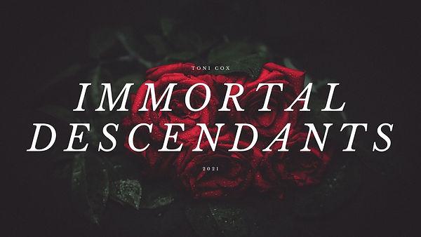 Copy of Immortal Descendants.jpg