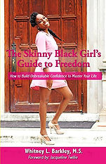 The Skinny Black Girl's Guide to Freedom