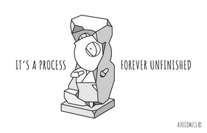 It's a Process… Forever Unfinished...