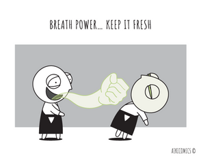 Breath Power… Keep it Fresh