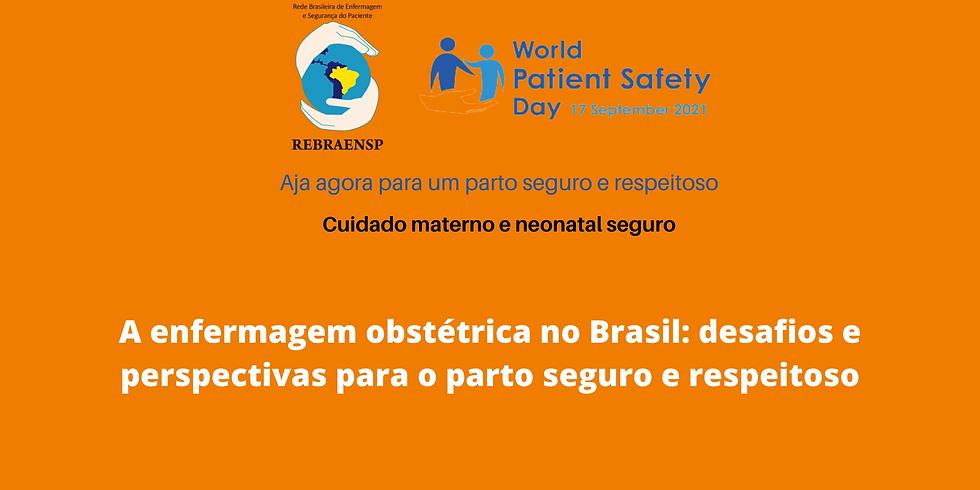 A enfermagem obstétrica no Brasil: desafios e perspectivas para o parto seguro e respeitoso