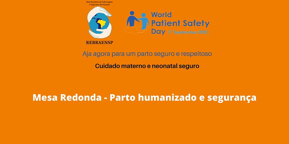 Mesa Redonda - Parto humanizado e segurança
