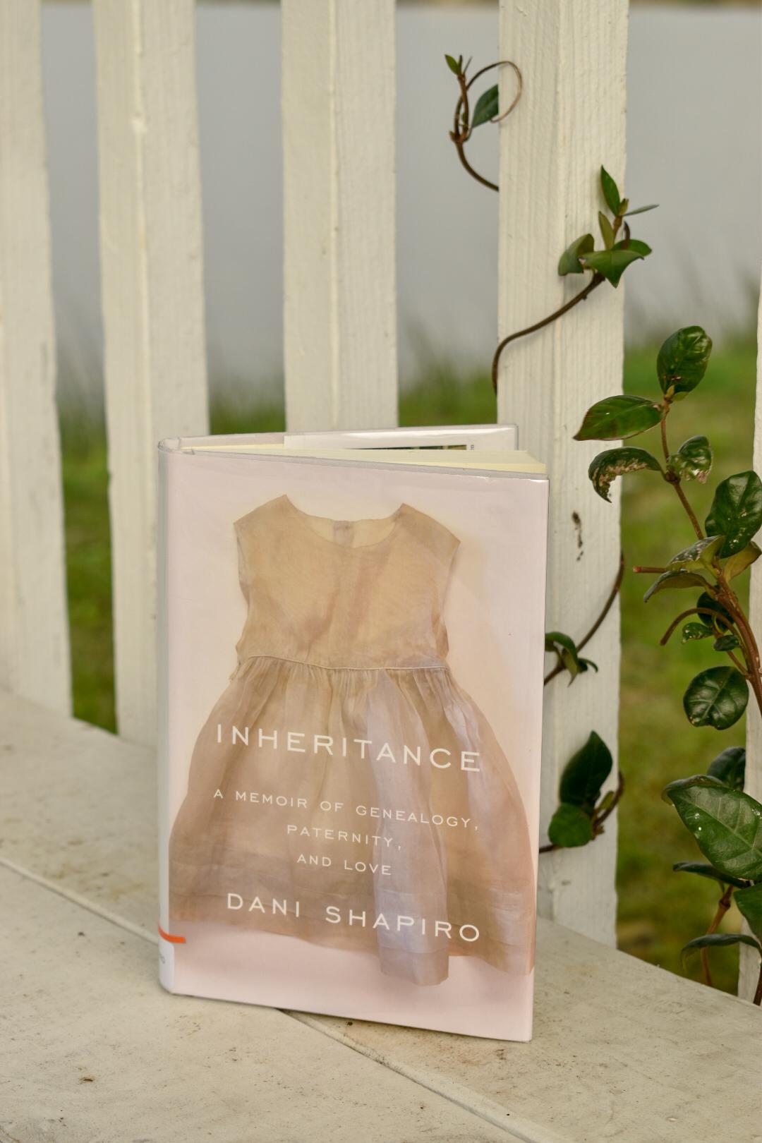 Inheritance A Memoir Of Genealogy Paternity And Love By Dani Shapiro