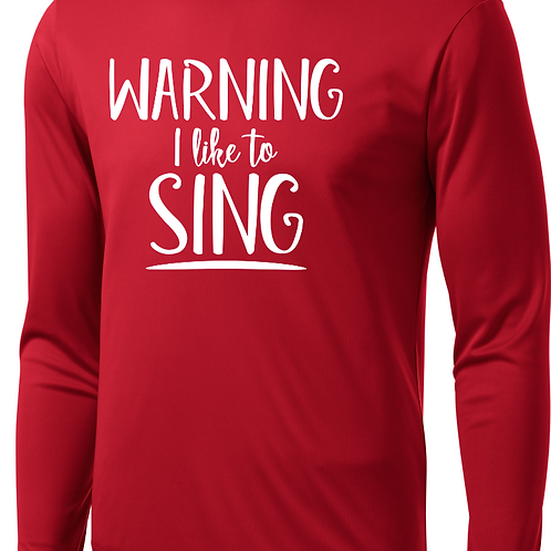 Warning I like to SING- Long Sleeve- SD Music