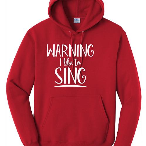 Warning I like to SING Sweatshirt- SD Music