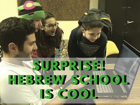 Surprise! Hebrew School is Cool!