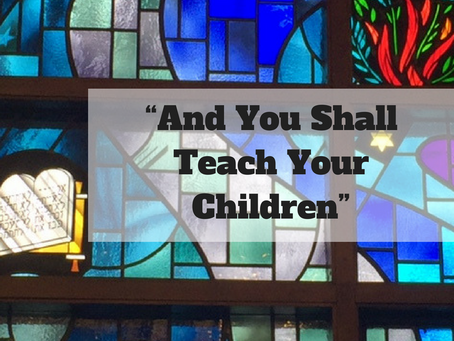 """""""And You Shall Teach Your Children"""""""