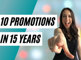 How to Get Promoted 10 Times in 15 Years