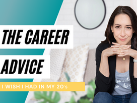 5 Pieces of Career Advice I Wish Someone Gave Me When I Was in My 20s: