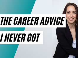 The Career Advice I never Received