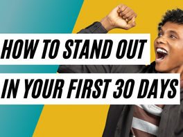 How to Stand Out in Your First 30 Days, Even Remotely