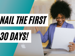 Nail the First 30 Days