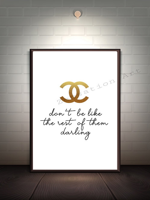 Don't be like the rest of them darling Fashion Quote Wall Art