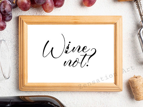 Wine Not? Kitchen Humour Drink, Party, Bar, Cafe Picture Poster Prints Home Dec