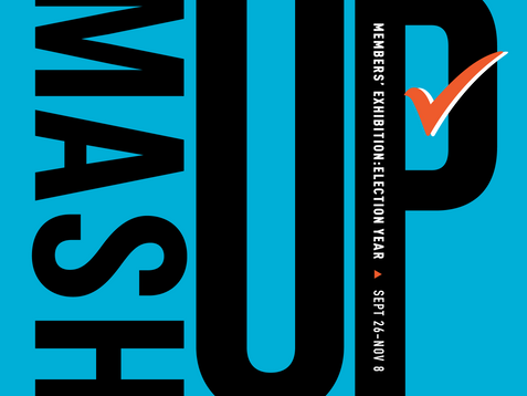 """MASHUP: Members' Exhibition Addresses """"Election Year"""""""
