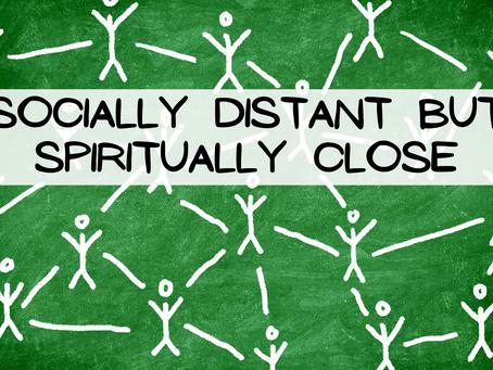Socially distant but spiritually close