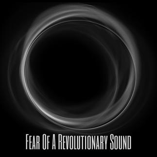 Fear of a revolutionary sound
