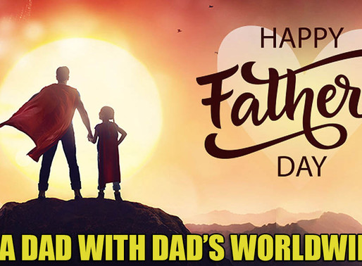 Being a Dad with Dad's Worldwide! | Happy Father's Day!