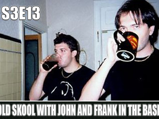 Goin' Old Skool with John and Frank in the Basement!