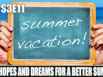 Our Hopes and Dreams for a Better Summer!