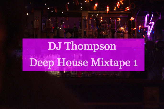DJ Thompson Deep House Mixtape 1