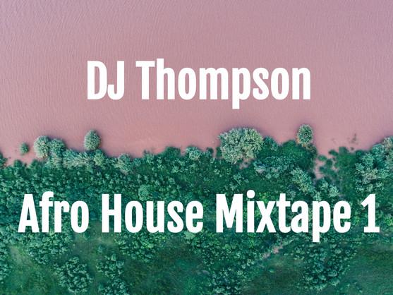 DJ Thompson Afro House Mixtape 1