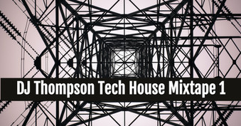 DJ Thompson Tech House Mixtape 1