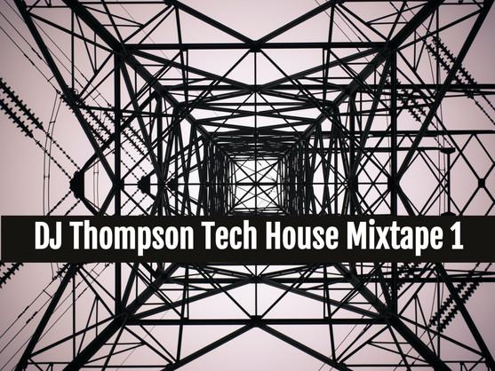 DJ Thompson Tech House Mixtape 1