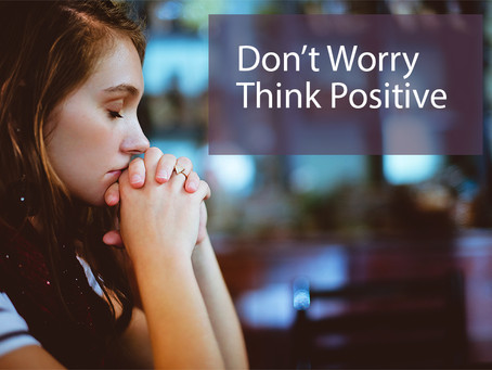 Don't Worry! Think Positive!