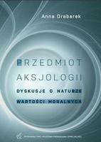 Przedmiot aksjologii. Dyskusje o naturze i wartościach moralnych