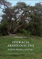 Edukacja aksjologiczna - zarys problematyki