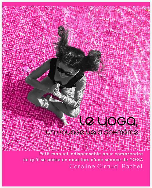 """LIVRE """"Le yoga un voyage vers soi même"""""""