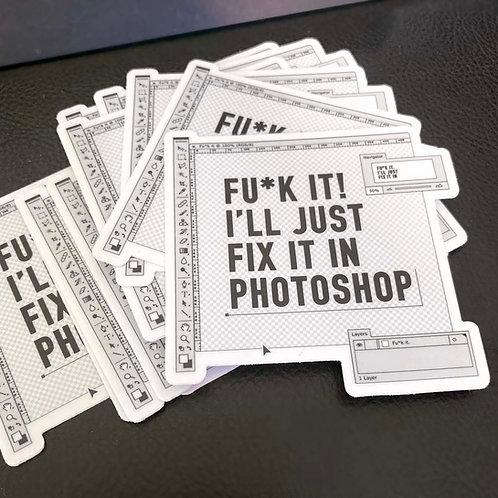 """""""FU*K IT!"""" Sticker"""