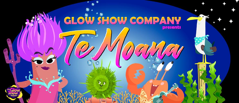 The Glow Show Company Presents: Te Moana