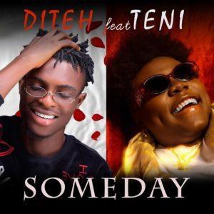 Diteh ft. Teni – Someday