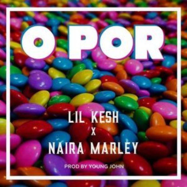 Lil Kesh Ft. Naira Marley