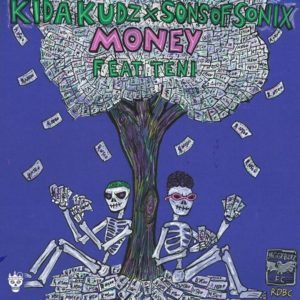 Kida Kudz & Sons Of Sonix ft. Teni – Money