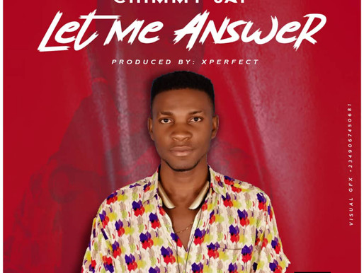 [Download Mp3] Chimmy Jay_Let Me Answer